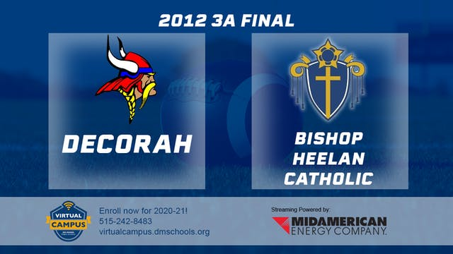 2012 Football 3A Final - Decorah vs. ...