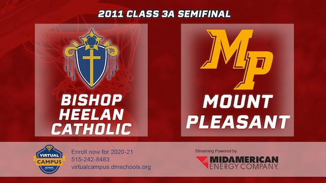 2011 Basketball 3A Semifinal - Bishop Heelan Catholic vs. Mount Pleasant