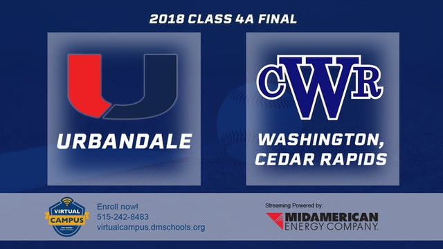 2018 Baseball 4A Championship - Urbandale vs. Cedar Rapids, Washington