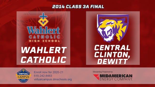 2014 Basketball 3A Final - Wahlert Ca...