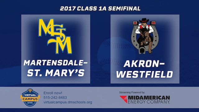 2017 Baseball 1A Semifinal - Martensdale-St. Mary's vs. Akron-Westfield