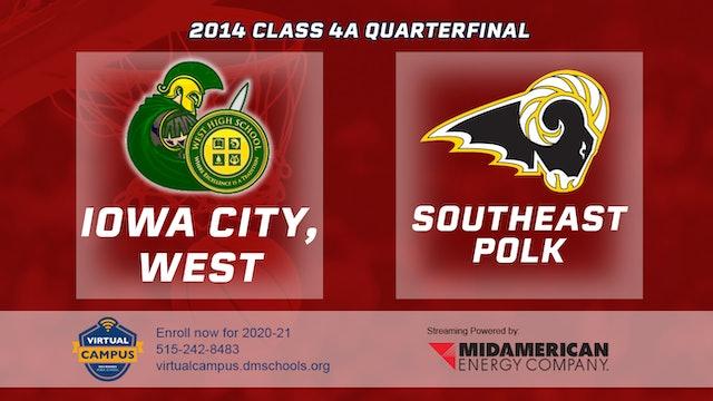 2014 Basketball 4A Quarterfinal - Iowa City, West vs. Southeast Polk