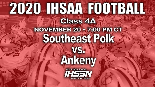 2020 IHSAA Final - 4A - Southeast Polk vs. Ankeny