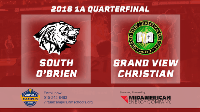 2016 Basketball 1A Quarterfinal South O'Brien, Paullina vs. Grand View Christian