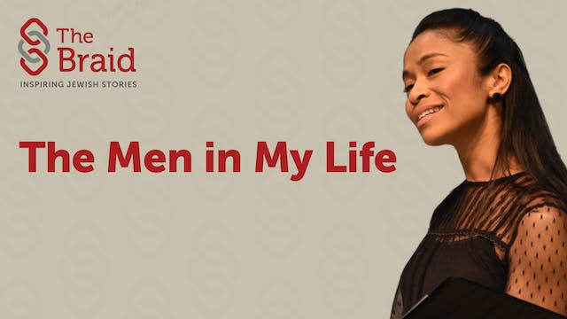 The Men in My Life | The Braid