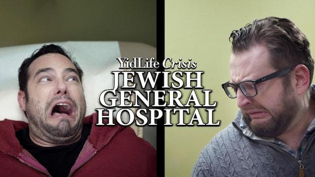 Episode 3: Jewish General Hospital | YidLife Crisis (Season 3)