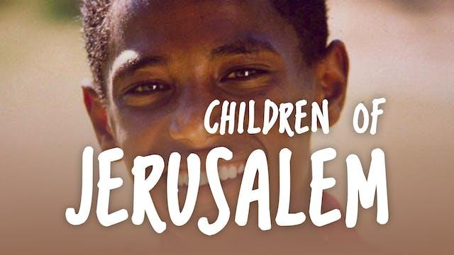 Episode 7: Gesho | Children Of Jerusalem