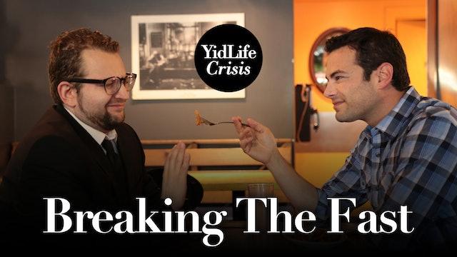 Episode 1: Breaking The Fast | YidLife Crisis (Season 1)