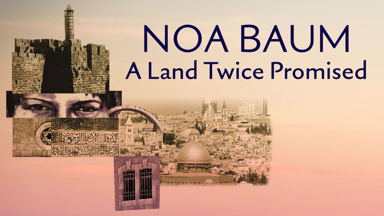 Noa Baum: A Land Twice Promised