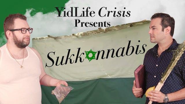 Episode 1: Sukkannabis | YidLife Cris...