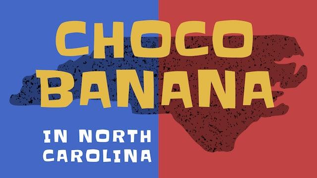 Choco Banana in North Carolina
