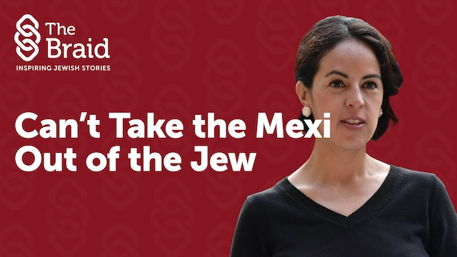 Can't Take the Mexi Out of the Jew | The Braid