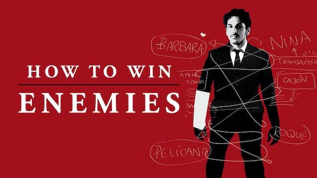 How To Win Enemies
