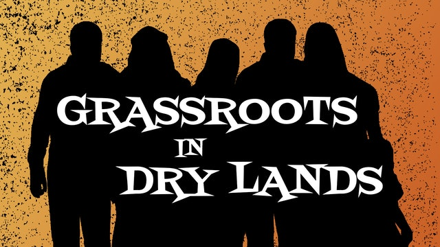Grassroots In Dry Lands