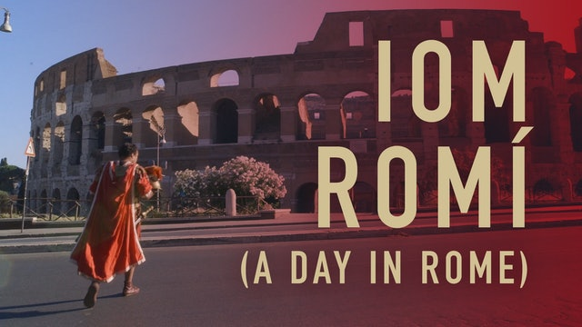 Iom Romí (A Day in Rome)