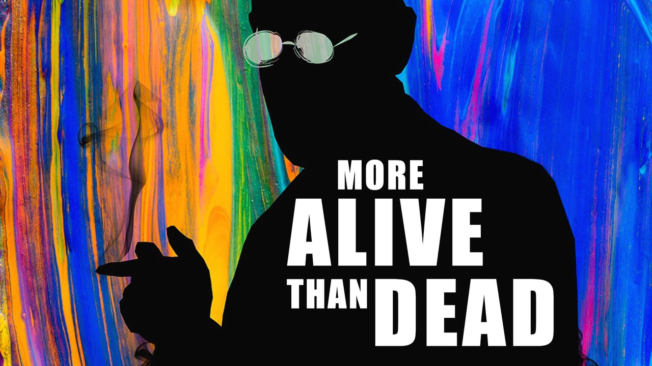 More Alive Than Dead