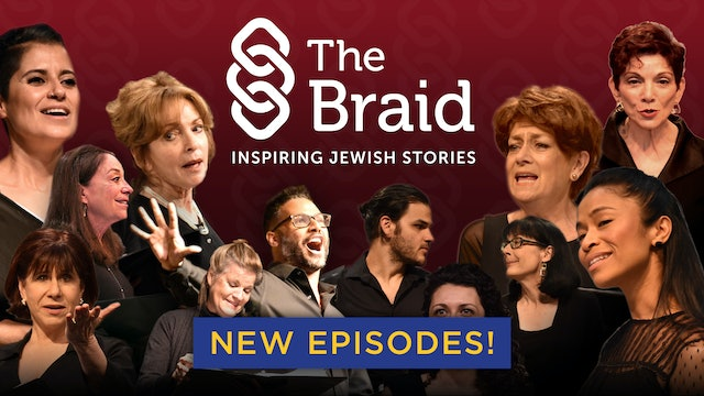 Inspiring Jewish Stories on Stage l The Braid / JWT Presents: