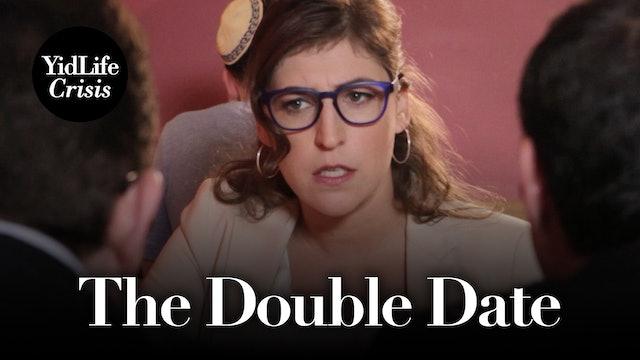 Episode 3: The Double Date   YidLife Crisis (Season 2)