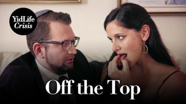Episode 1: Off the Top   YidLife Crisis (Season 2)