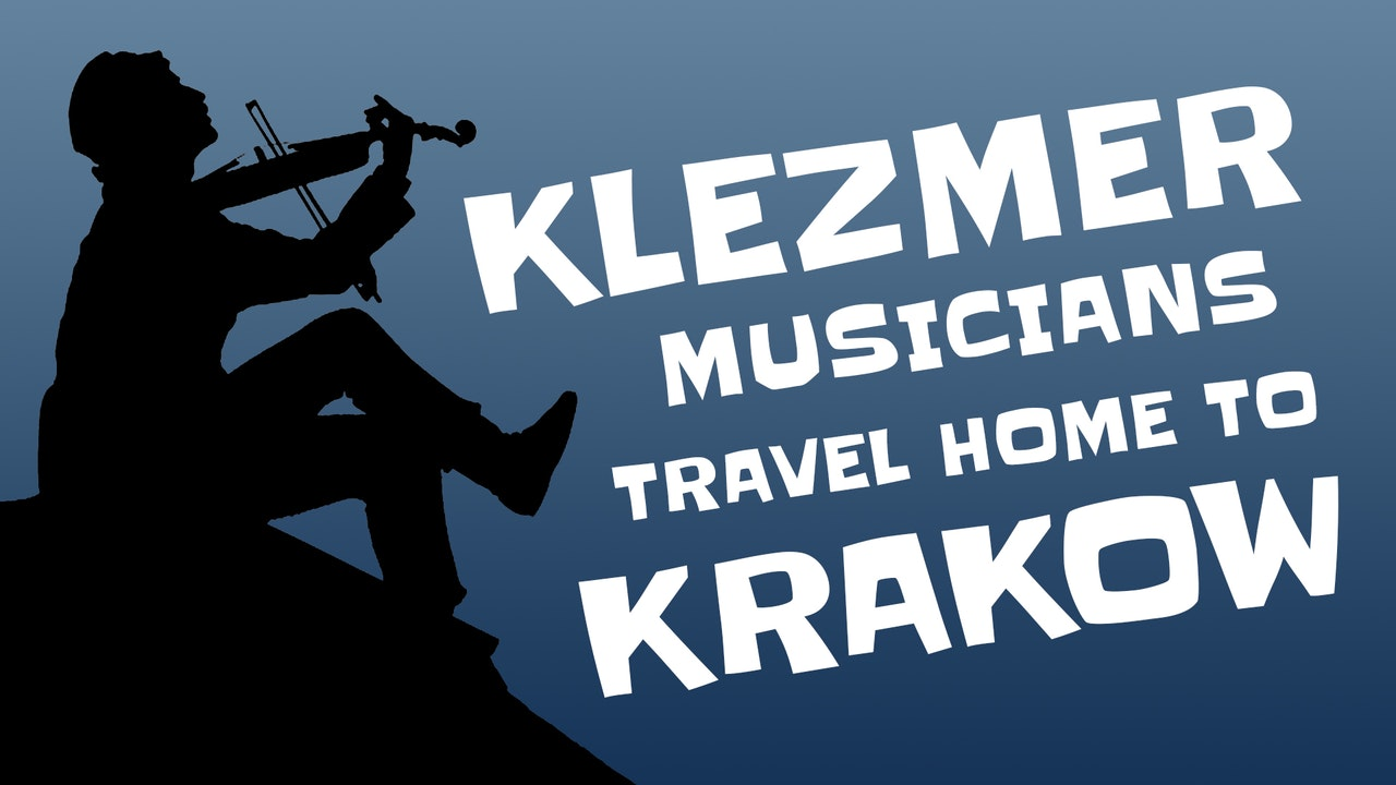 Klezmer Musicians Travel Home to Krakow