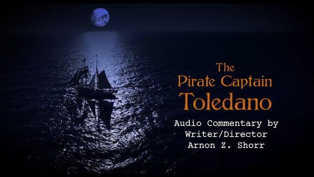 Director's Commentary | The Pirate Captain Toledano