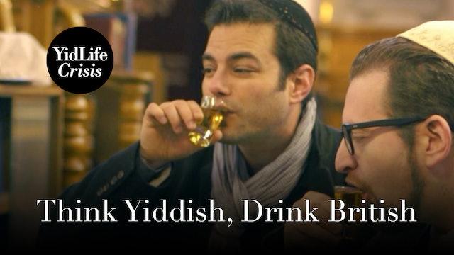 Episode 2: Think Yiddish, Drink British | Global Shtetl (London)