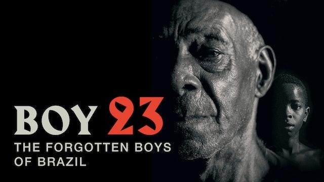 Boy 23: The Forgotten Boys of Brazil