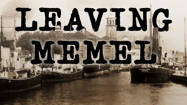 Leaving Memel: Refugees from the Reich
