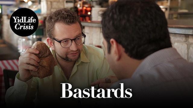 Episode 4: Bastards | YidLife Crisis (Season 1)