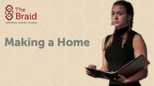 Making a Home | The Braid