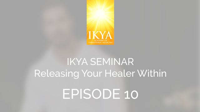 Releasing Your Healer Within - Episode 10