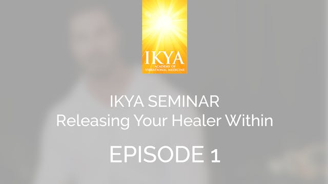 Releasing Your Healer Within - Episode 1