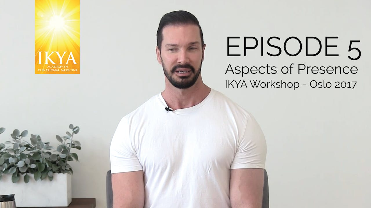 Aspects of Presence - Episode 5