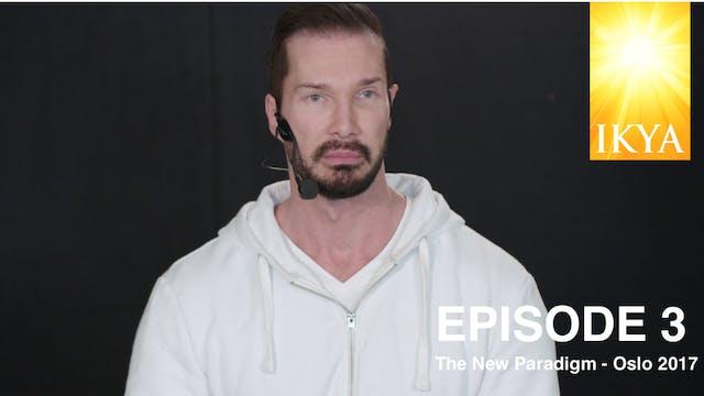 The New Paradigm Episode 3