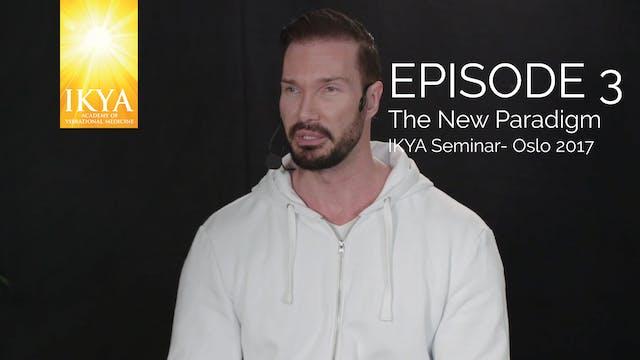 The New Paradigm - Episode 3