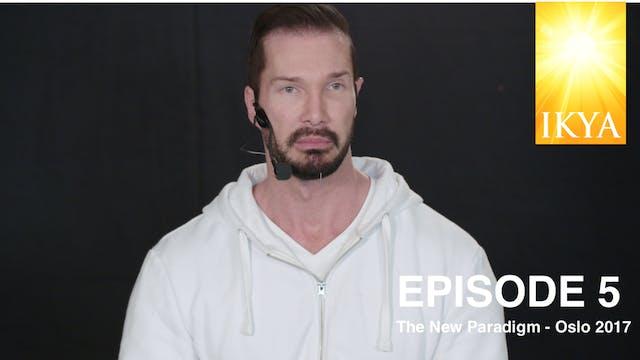 The New Paradigm Episode 5