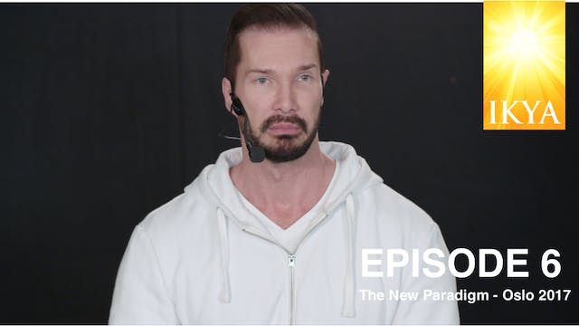 The New Paradigm Episode 6