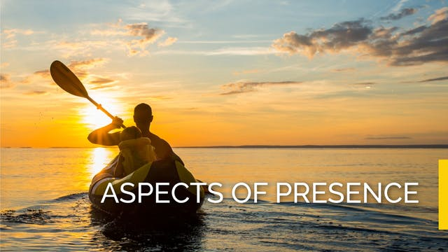 Aspects of Presence - FULL WORKSHOP