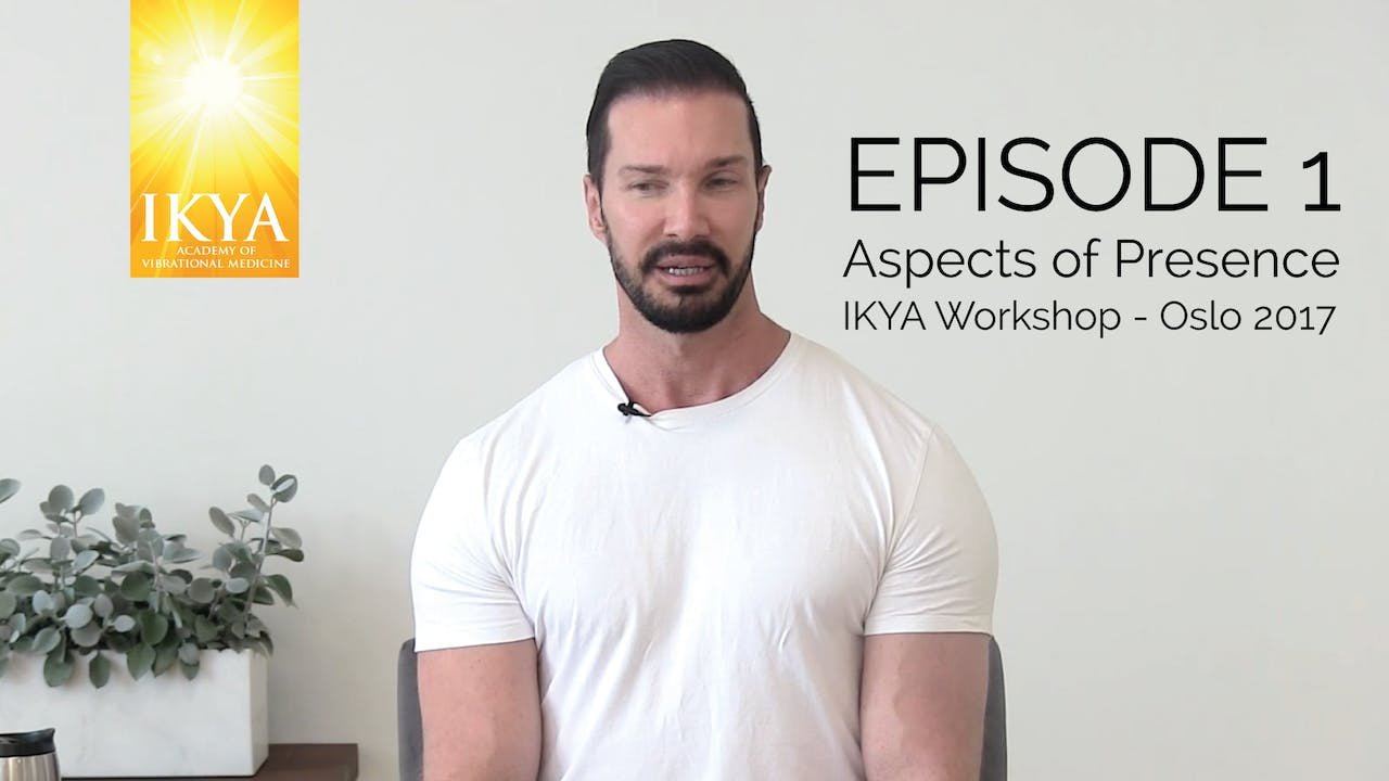 Aspects of Presence - Episode 1