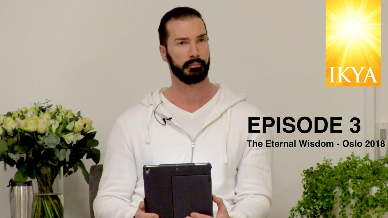 The Eternal Wisdom - Episode 3