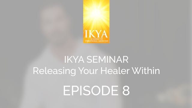 Releasing Your Healer Within - Episode 8