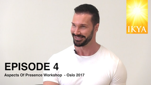 Aspects Of Presence - Episode 4