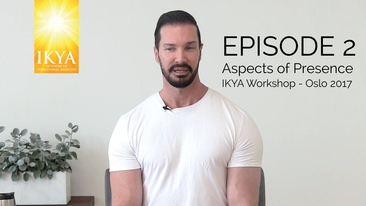Aspects Of Presence - Episode 2