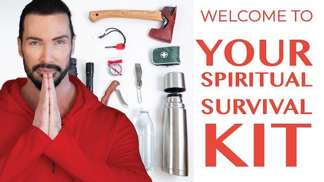 Your Spiritual Survival Kit