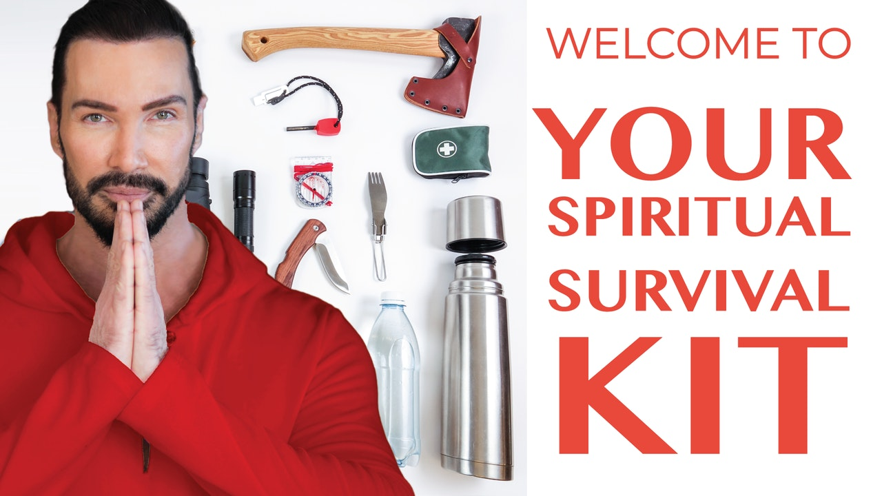 Your Spiritual Survival Kit