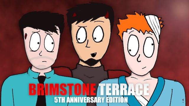 BRIMSTONE TERRACE: 5th Anniversary Edition