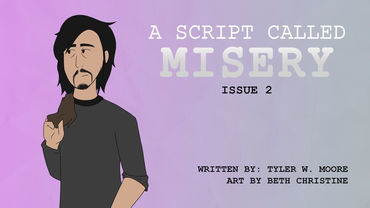 A SCRIPT CALLED MISERY: ISSUE #2