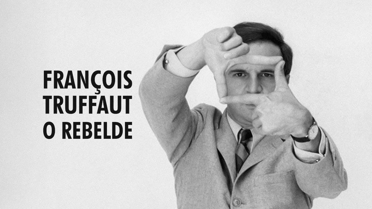 François Truffaut - O Rebelde