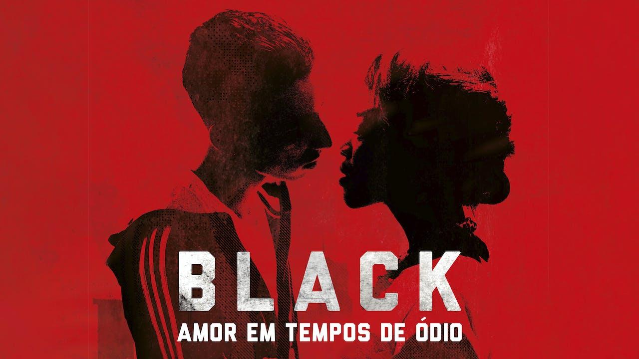 Black - Amor em Tempos de Ódio