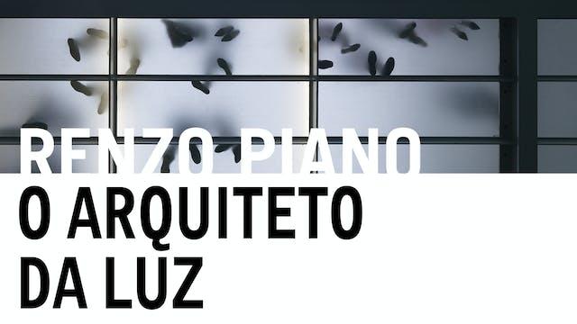 Renzo Piano - O Arquiteto da Luz